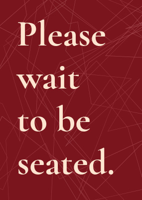 Wait To Be Seated A3 Portrait
