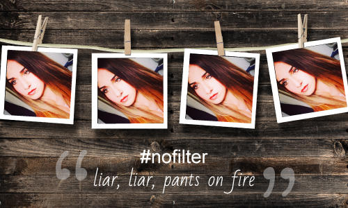 Instagran comment: #nofilter liar, liar, pants on fire