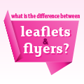 What is the difference between leaflets and flyers?