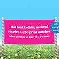It's a Bank Holiday bonus! - spend £75 this weekend and get a £20 voucher