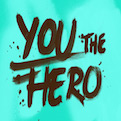 You, the heroes